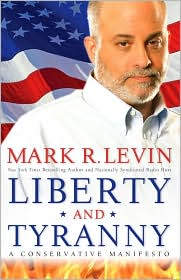 Mark Levin's Liberty and Tyranny: A Conservative Manifesto